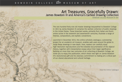"Introductory page of the Museum of Art's on-line catalogue, ""Art Treasures, Gracefully Drawn: James Bowdoin III and America's Earliest Drawing College"""