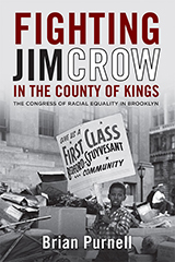 Brian Purnell, Fighting Jim Crow in the County of Kings: The Congress of Racial Equality in Brooklyn (Lexington, KY: University Press of Kentucky, 2013)