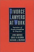 Divorce Lawyers at Work: Varieties of Professionalism in Practice