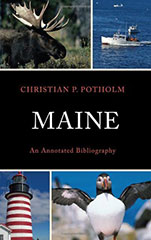 Maine: An Annotated Bibliography. Lexington Books (2012)