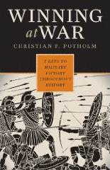 Winning at War: 7 Keys to Military Victory Throughout History. Rowman & Littlefield (2010)