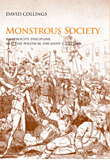 Monstrous Society: Reciprocity, Discipline, and the Political Uncanny, c. 1780-1848.  Bucknell University Press, 2009