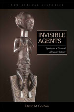 Invisible Agents: Spirits in a Central African History. Ohio University Press. New African Histories Series. November, 2012.