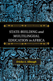 State-Building and Multilingual Education in Africa. Cambridge University Press, 2014