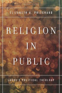 Religion in Public: Locke's Political Theology (Stanford University Press, 2013)