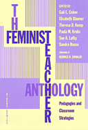 The Feminist Teacher Anthology: Pedagogies and Classroom Practices