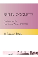 Berlin Coquette: Prostitution and the New German Woman, 1890-1933. Ithaca, NY: Cornell University Press, 2013.