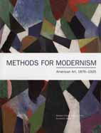 Methods for Modernism: American Art, 1876-1925