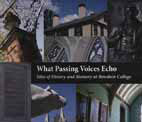 What Passing Voices Echo: Sites of History and Memory at Bowdoin College. blurb.com, 2010.