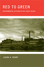 Red to Green: Environmental Activism in Post-Soviet Russia
