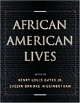 African American Lives (Oxford University Press, 2004), a collection of 600 biographies of notable African Americans, has just been published.