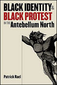Identity and Black Protest in the Antebellum North