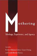 Mothering: Ideology Experience, and Agency